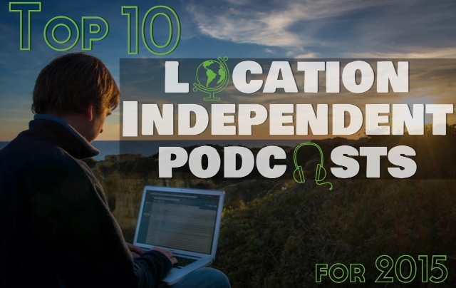 Top 10 Travel Podcasts free - Location Independent digital nomads