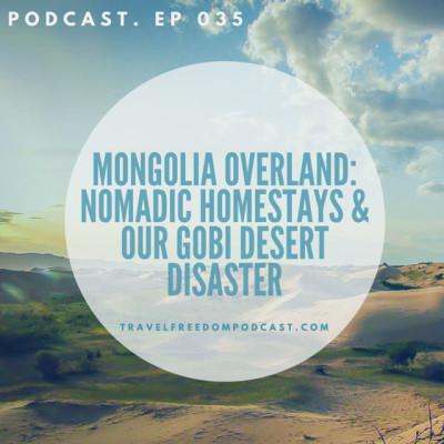 035 Mongolia overland: Nomad homestay & Gobi Desert catastrophe!