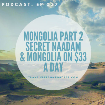 037 Mongolia Part 2 - Secret Naadam festivals and Mongolia on $33 a day