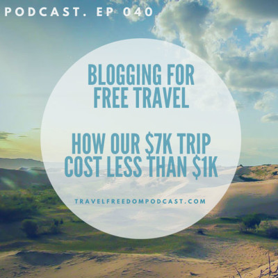 040 How our $7,254.20 trip cost under $1,000. Blogging for Free Travel