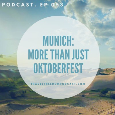 053 Munich: More Than Just Oktoberfest