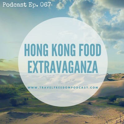 Hong Kong Food Extravaganza - podcast