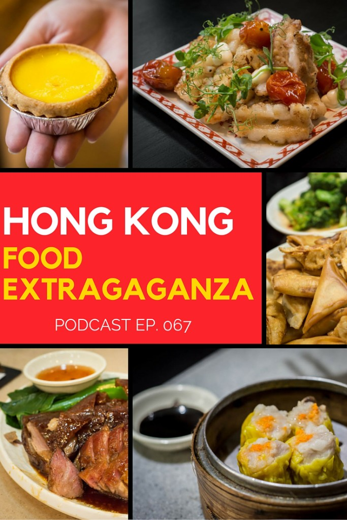 067 hong kong food extravaganza travel freedom podcast for Cuisine x hong kong
