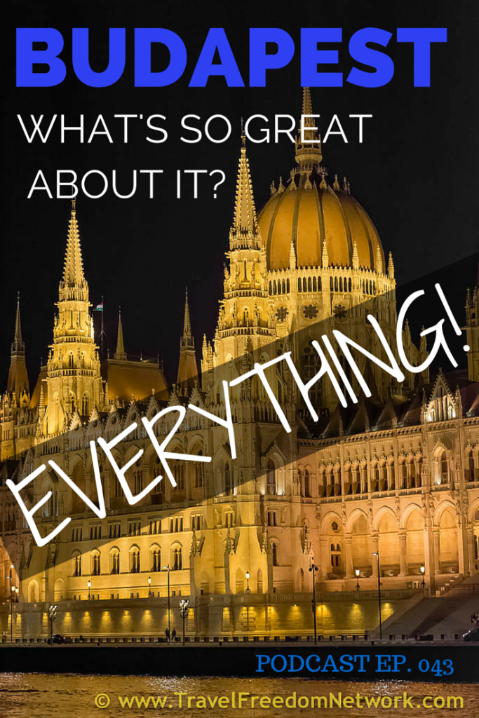 Budapest - what's so great about it? Everything! Click through to listen to our Budapest Guide podcast
