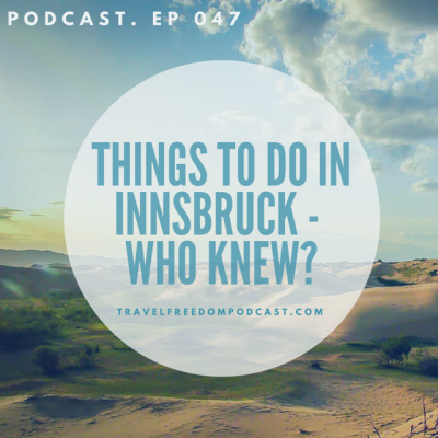 047 Things to Do in Innsbruck – Who knew?