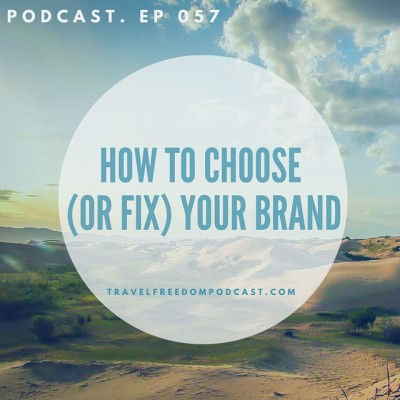 058 How to choose (or fix) your brand