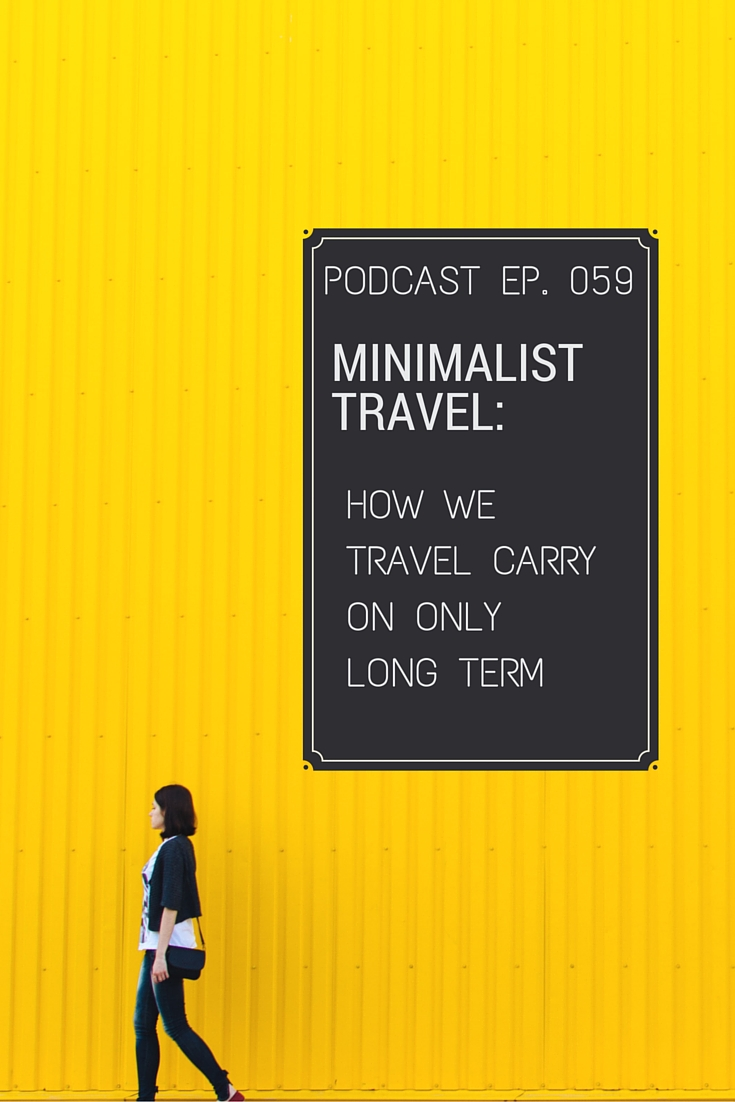 In January 2015 we switched to carry on only with sub 10KG (22lbs) in our carry on backpacks. We discuss the ups and downs of minimalist travel as well as our ultimate minimalist wish list for if we were starting from scratch again as digital nomads.