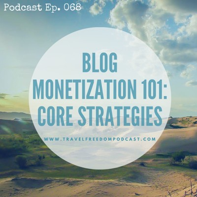 068 Blog Monetization 101: Core Strategies