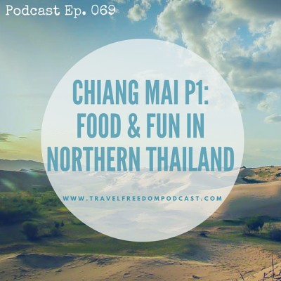 Chiang Mai P1- Food & Fun in Northern Thailand